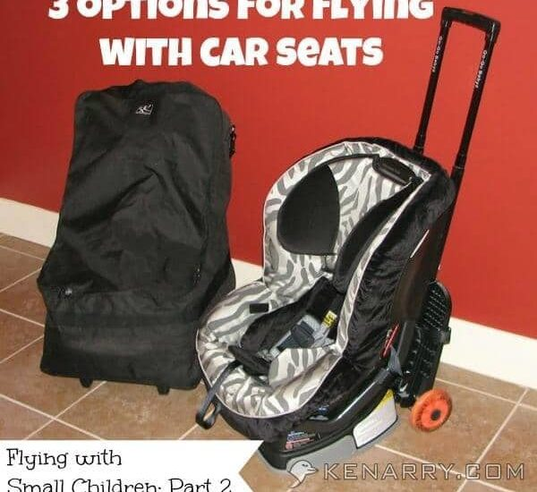 Flying with Small Children: 3 Options for Flying with Car Seats - Kenarry.com
