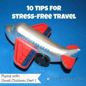 Flying with Small Children: 10 Tips for Stress-Free Travel - Kenarry.com