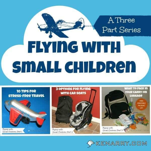 Flying with Small Children: A Three Part Series - Kenarry.com