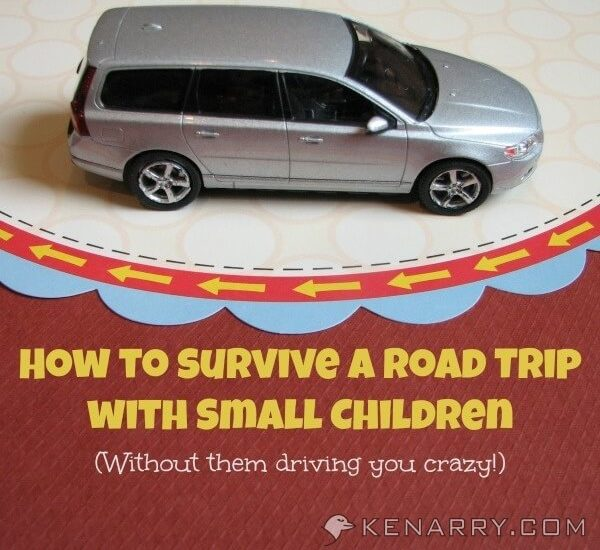 How to Survive a Road Trip with Small Children (without them driving you crazy!) - Kenarry.com