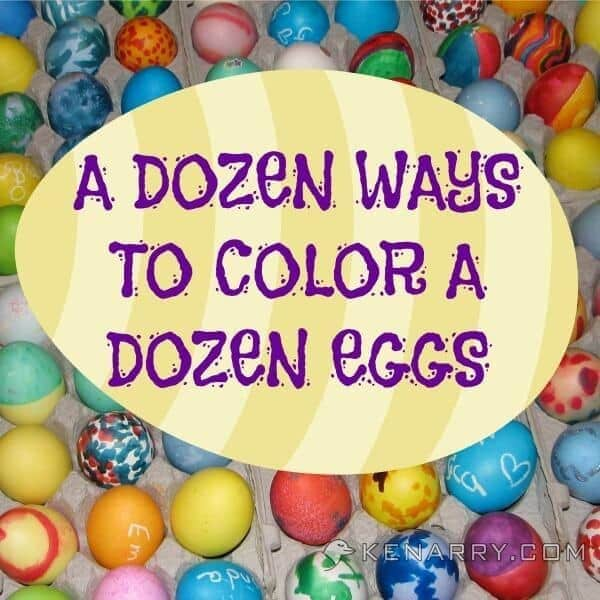 Coloring Easter Eggs: A Dozen Ways to Color a Dozen Eggs - Kenarry.com