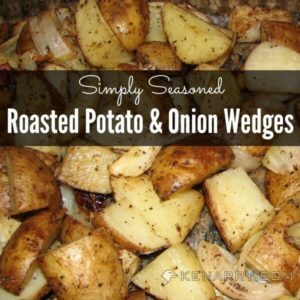 Roasted Potato and Onion Wedges: A Simply Seasoned Side Dish - Kenarry.com