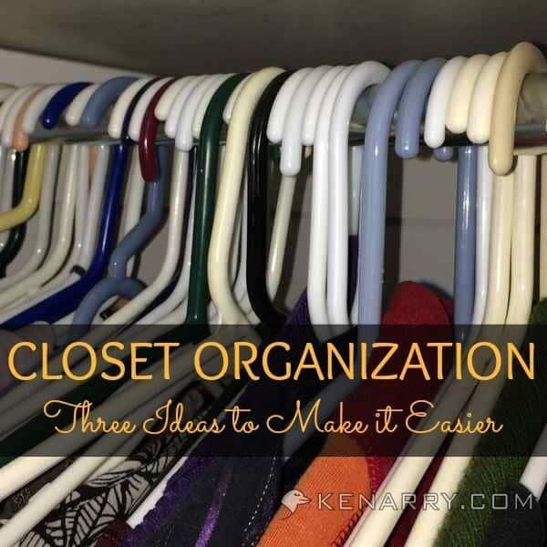 Closet Organization: Three Ideas to Make It Easier - Kenarry.com