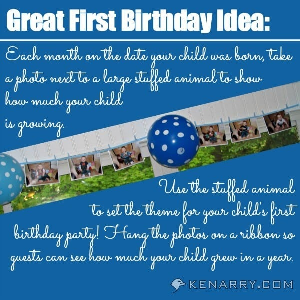 Great First Birthday Idea: Take a photo of your child once a month next to a stuffed animal, then use the stuffed animal to set the theme for your child's 1st birthday party. - Kenarry.com