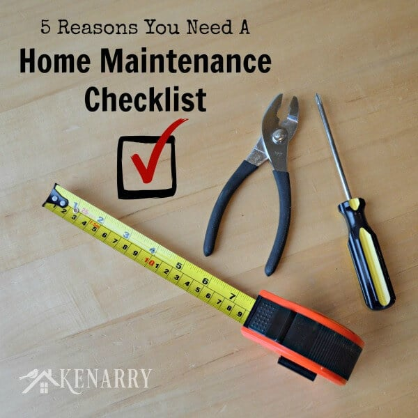 5 Reasons You Need A Home Maintenance Checklist