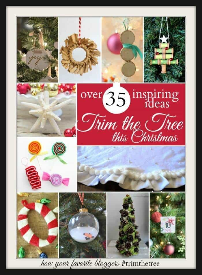 Trim the Tree: Over 35 Inspiring Ideas for Christmas