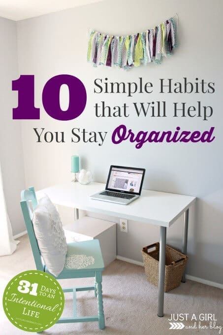 10 Simple Habits that Will Help You Stay Organized - Just a Girl and Her Blog featured on Ideas for the Home by Kenarry®