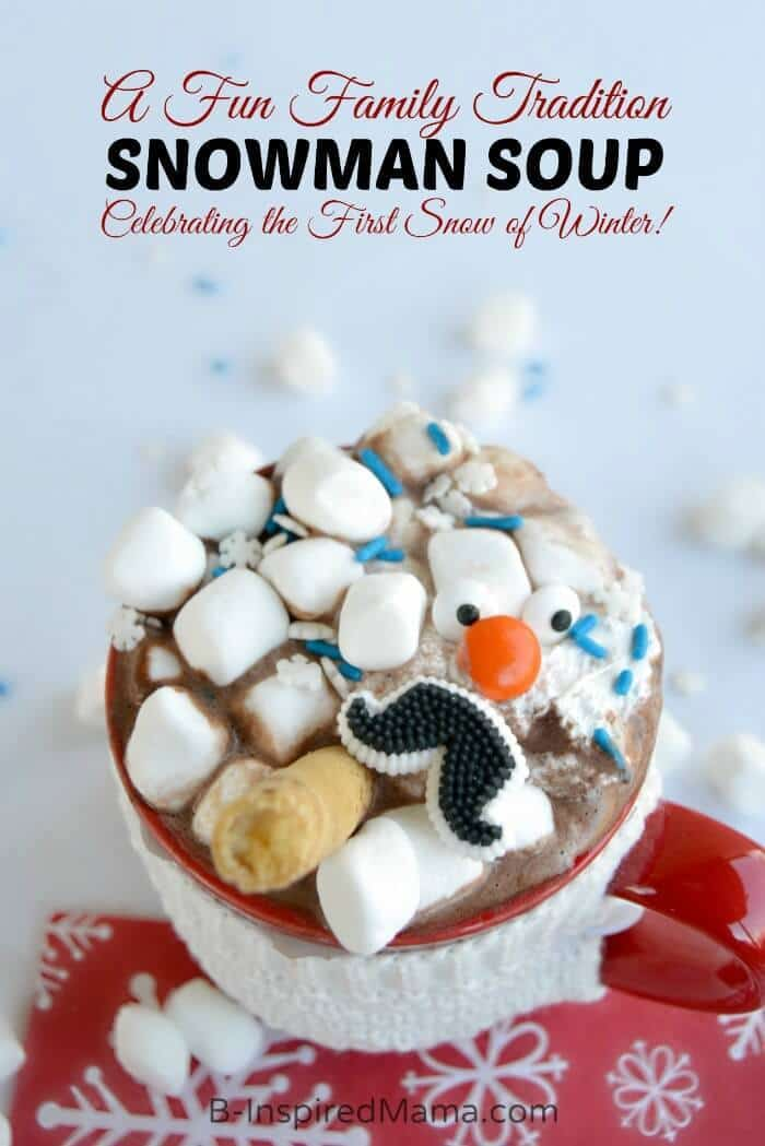 Snowman Soup - A Winter Family Tradition - B-Inspired Mama featured on Ideas for the Home by Kenarry™