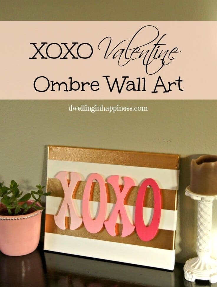 XOXO Valentine Ombre Wall Art - Dwelling in Happiness featured on Kenarry: Ideas for the Home