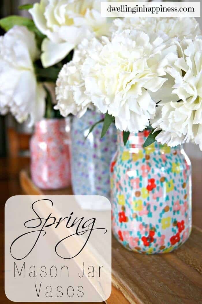 Spring Mason Jar Vases - Dwelling in Happiness featured on Ideas for the Home by Kenarry™