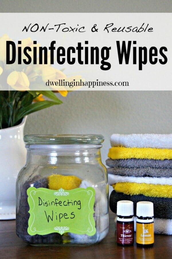 Non-toxic Reusable Disinfecting Wipes - Dwelling in Happiness featured on Ideas for the Home by Kenarry®
