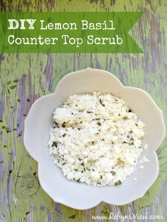 DIY Lemon Basil Counter Top Scrub - Robyn's View featured on Ideas for the Home by Kenarry®