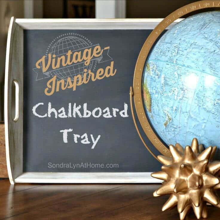 Vintage-Inspired Chalkboard Tray --SondraLynAtHome.com