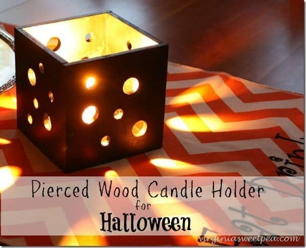 Pierced Wood Candle Holder for Halloween – Sweet Pea featured at Think and Make Thursday on Kenarry.com