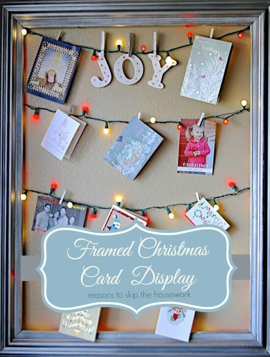 Framed Christmas Card Display - Reasons to Skip the Housework - 18 Ideas for Displaying Christmas Cards on Kenarry.com