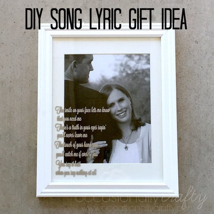 Add a vinyl decal of your song lyrics to a picture frame for an instant personalized gift!