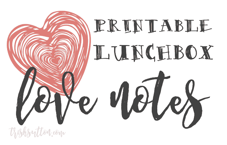 Back-to-School Lunchbox Love Notes For Kids; Free Printable by TrishSutton.com