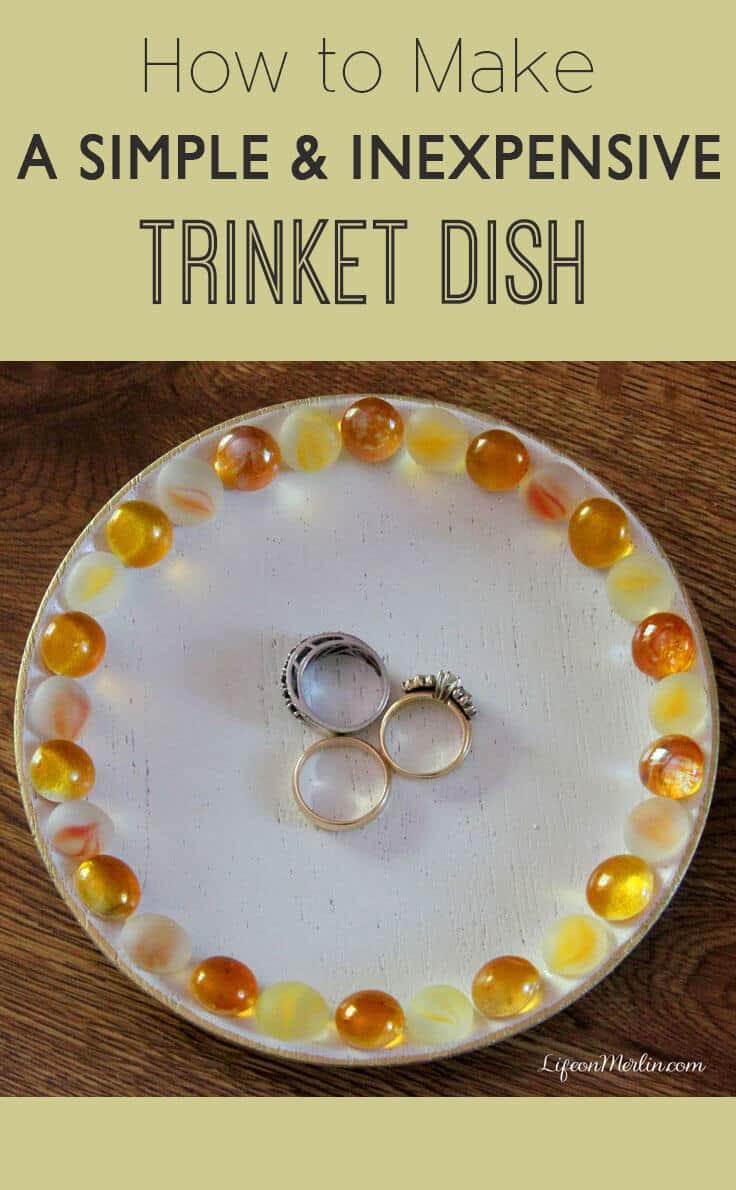 Simple & Inexpensive Trinket Dish