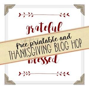 Grateful Thankful Blessed Printable; Thanksgiving Blog Hop