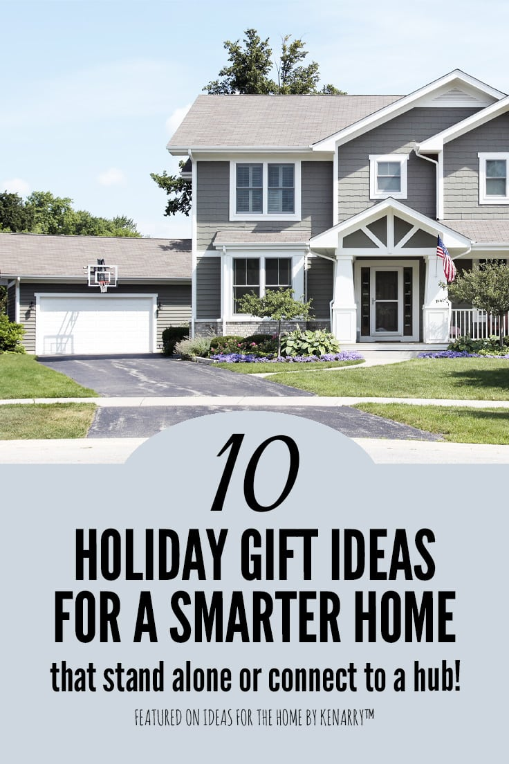 10 holiday gift ideas for a smarter home that stand alone or connect to a hub