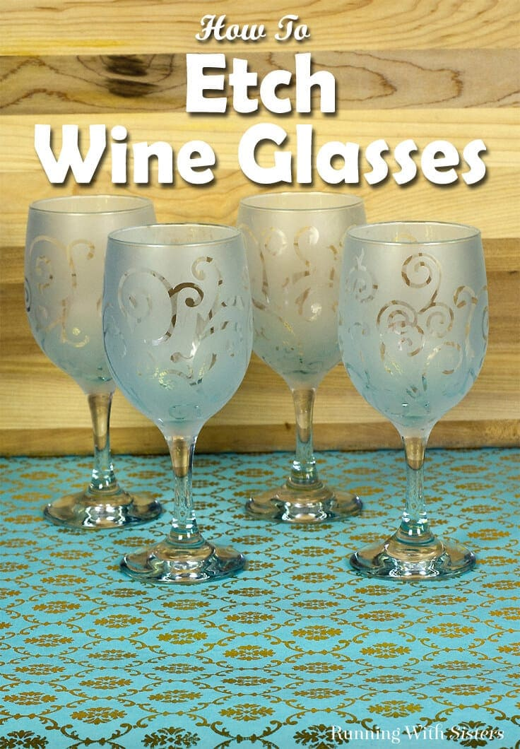How To Etch Wine Glasses For Gifts An Easy Diy Craft Tutorial