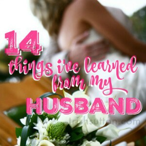 14 Things I Have Learned From My Husband, TrishSutton.com