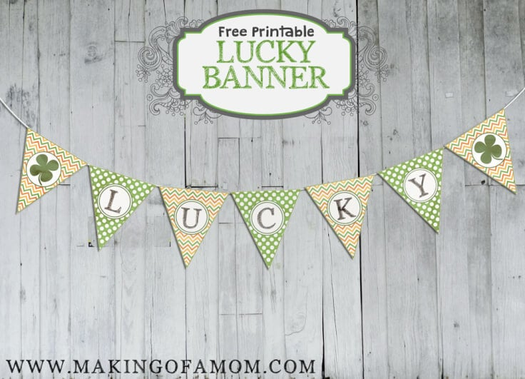 Lucky St. Patrick's Day Printable Banner – Making of a Mom - St. Patrick's Day Home Decor Ideas featured on Kenarry.com