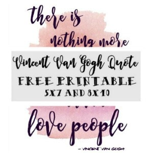 There Is Nothing More Truly Artistic Than To Love People Printable; TrishSutton.com