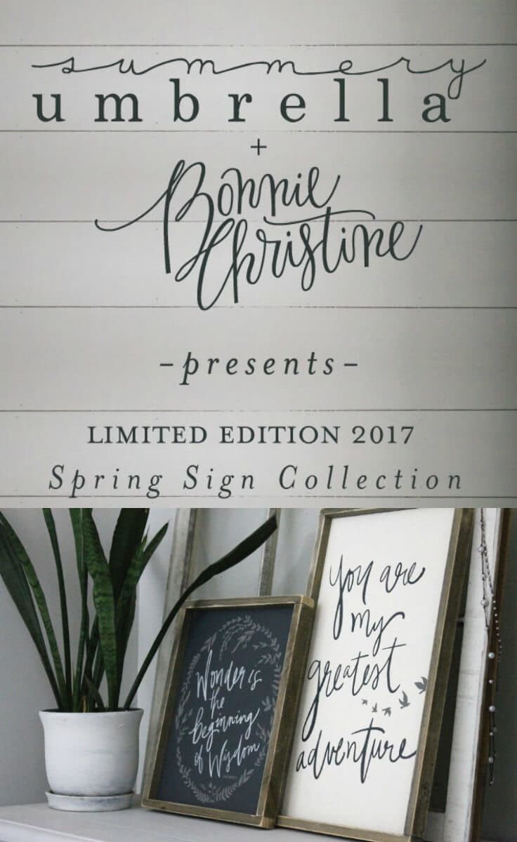 The home decor signs in the limited edition 2017 spring sign collection from The Summery Umbrella and Bonnie Christine are gorgeous. I'm not sure which is my favorite!