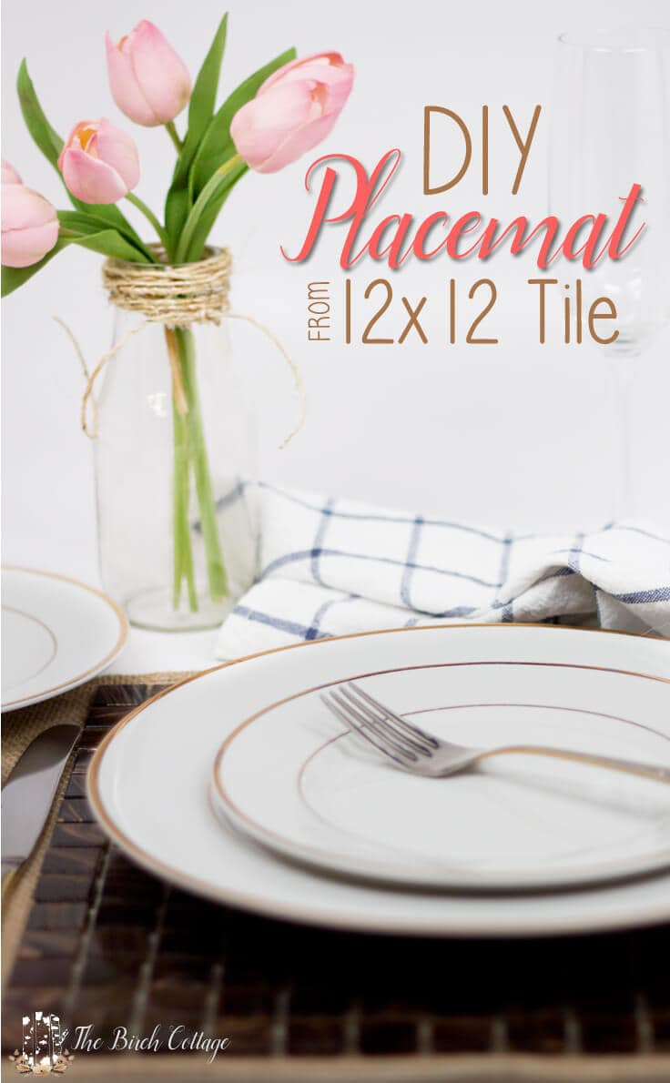 Dress up your Valentine's Day tablescape with this easy DIY Tile Placemats tutorial from The Birch Cottage.