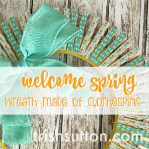 Welcome Spring Wreath made of Clothespins; TrishSutton.com