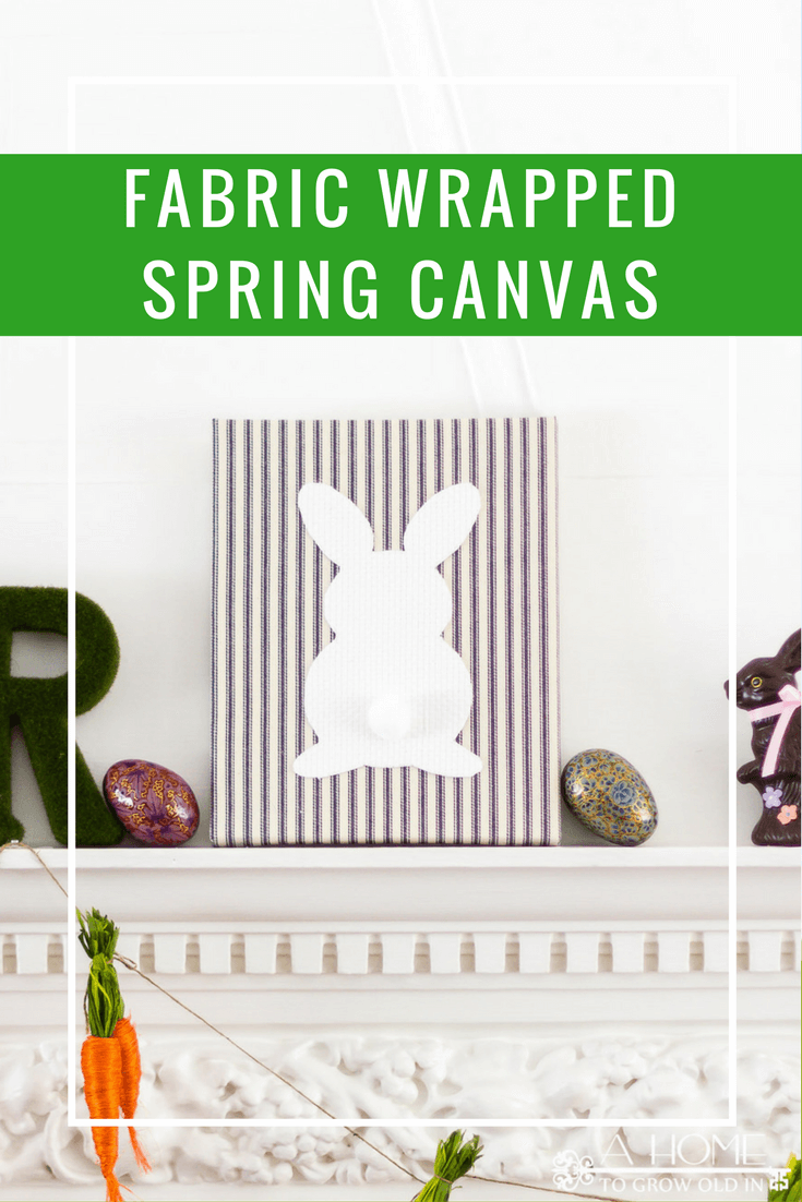 This fabric wrapped canvas with a bunny is perfect for your spring or Easter decor! It's such a cute and easy DIY!