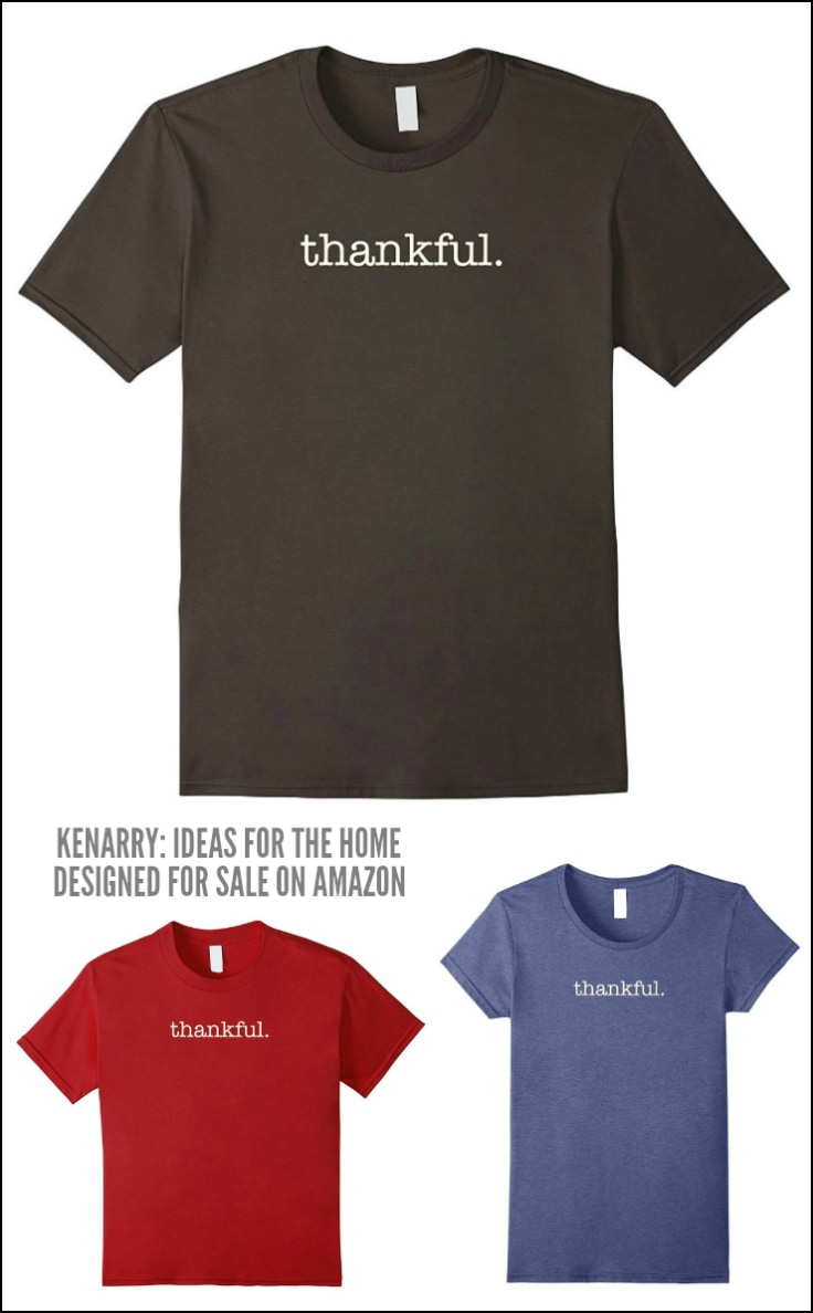 This Thankful t-shirt is casual and stylish, perfect to wear this holiday season. These Thanksgiving shirts, designed by Kenarry.com, comes in men's, women's and kid's sizes for the whole family.