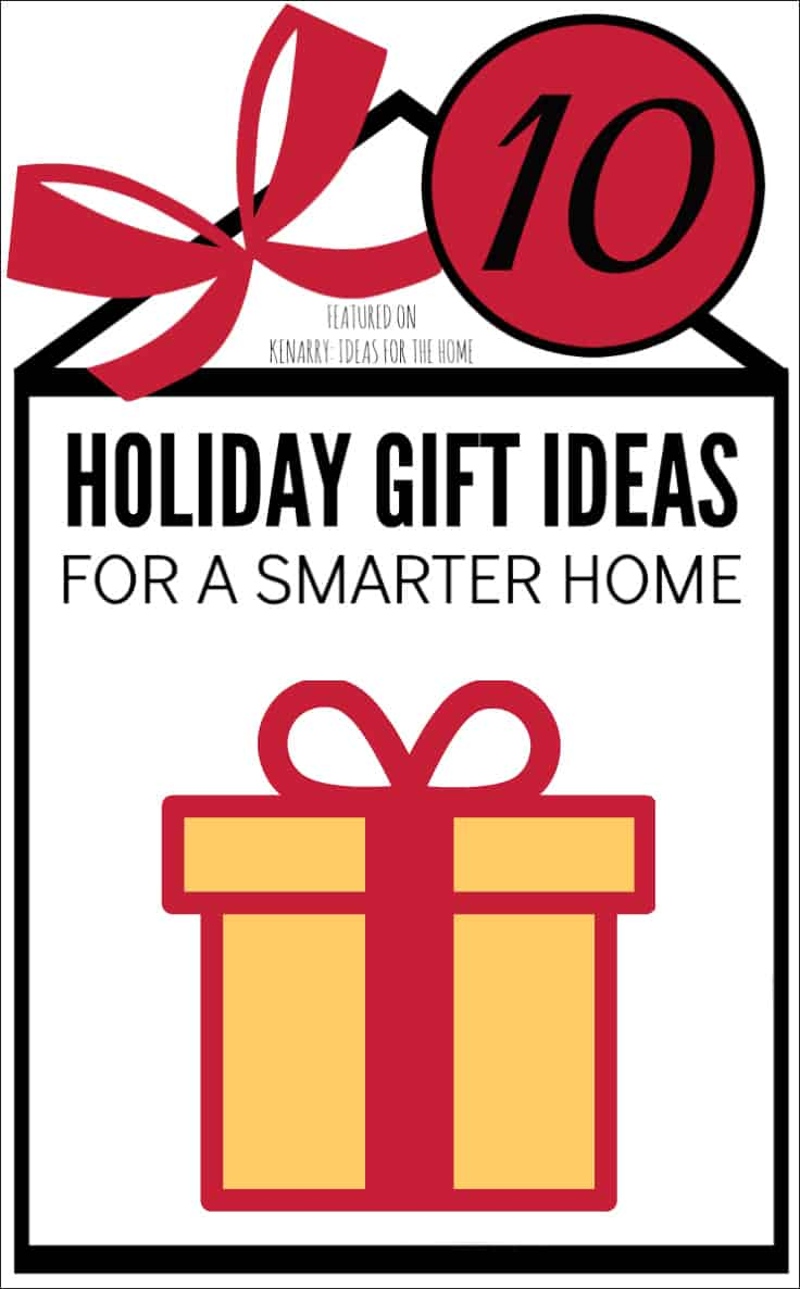 10 Holiday Gift Ideas for a Smarter Home