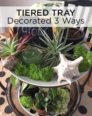 Tiered Tray Decorated 3 ways