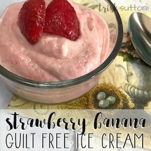Strawberry Banana Guilt Free Ice Cream Recipe; TrishSutton.com