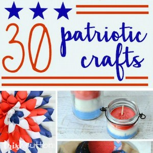 30 Red, White & Blue Patriotic Crafts; TrishSutton.com