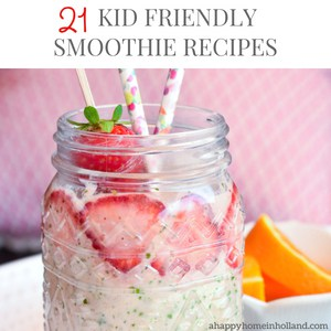 21 delicious and healthy kid friendly smoothie recipes