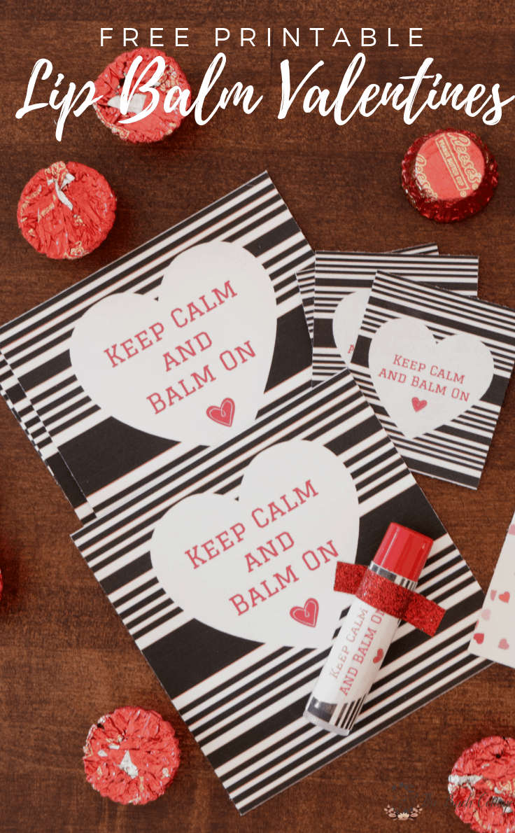 Learn how to make these adorable Keep Calm and Balm On free printable lip balm Valentines and Labels for a non-candy Valentine's Day treat. #valentines #kidsvalentine #kenarry