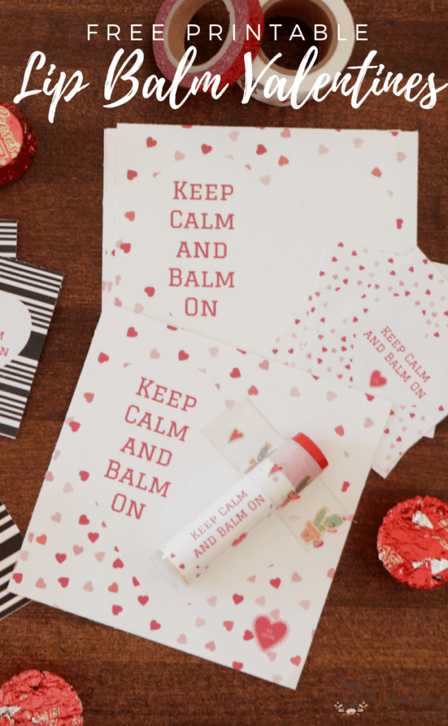 Learn how to make these adorable Keep Calm and Balm On free printable lip balm Valentines and Labels for a non-candy Valentine's Day treat. #valentinesday #valentineprintables #kenarry