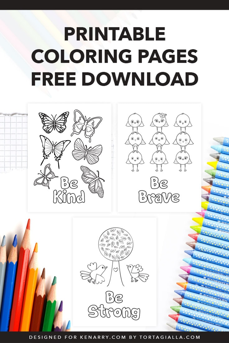 Colored pencils and crayons with 3 printable coloring page designs including butterflies be kind, birdies be brave and family tree with birds be strong phrases.