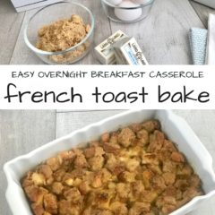 French Toast Bake | The Best Overnight Breakfast Casserole Recipe