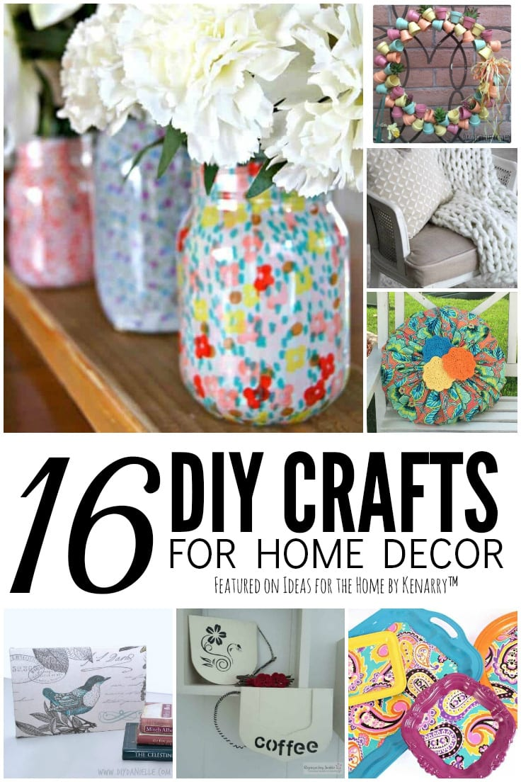 16 DIY Crafts for Home Decor featured on Ideas for the Home by Kenarry