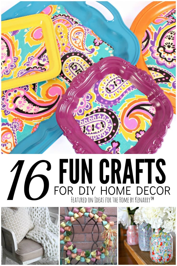 16 Fun Crafts for DIY Home Decor featured on Ideas for the Home by Kenarry