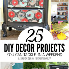 25 DIY Decor Projects You Can Tackle in a Weekend featured on Ideas for the Home by Kenarry