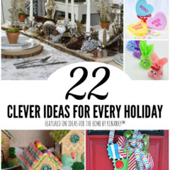 22 Clever Ideas for Every Holiday featured on Ideas for the Home by Kenarry