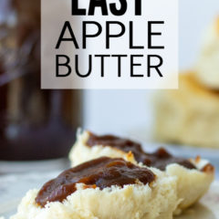 Easy Apple Butter, a close-up of homemade apple butter spread on top of a delicious biscuit