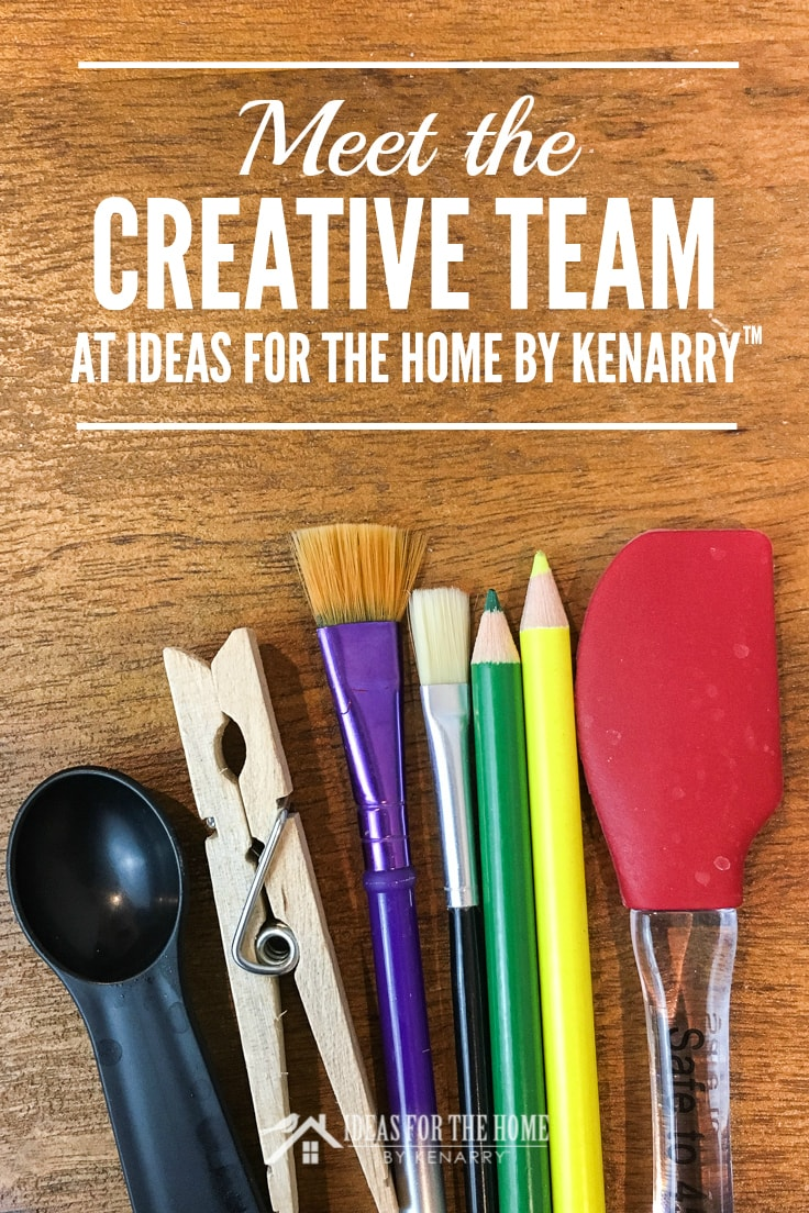 Meet the Creative Team at Ideas for the Home by Kenarry, paint brushes, colored pencils, a spatula, teaspoon and clothespin used by the Kenarry Creative Team to make recipes, crafts and DIY projects.