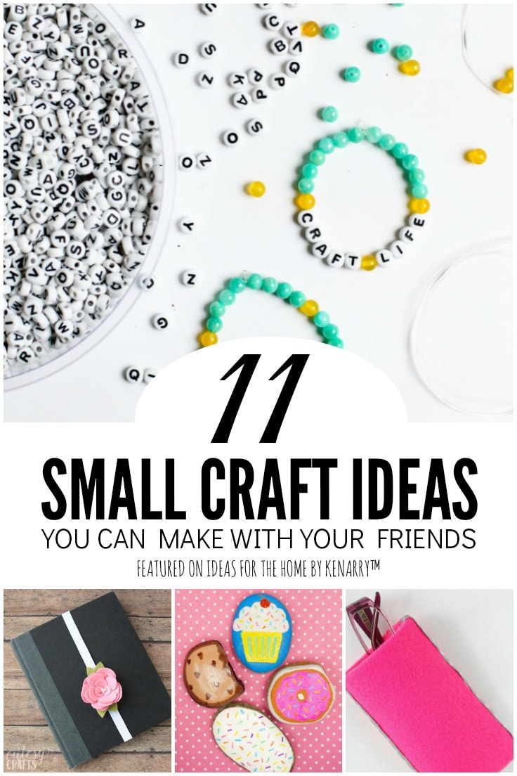 11 Small Craft Ideas You Can Make With Your Friends - featured on Ideas for the Home by Kenarry
