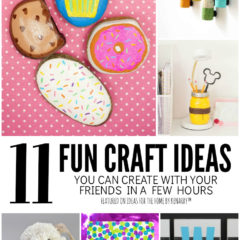 11 Fun Craft Ideas You Can Create With Your Friends in a Few Hours - featured on Ideas for the Home by Kenarry